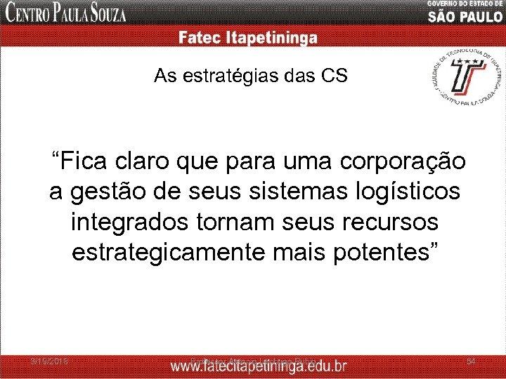 """As estratégias das CS """"Fica claro que para uma corporação a gestão de seus"""