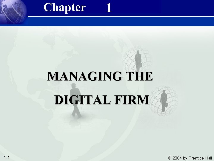 Management Information Systems 8/e Chapter 1 Managing the Digital Firm MANAGING THE DIGITAL FIRM