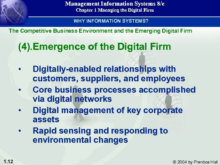 Management Information Systems 8/e Chapter 1 Managing the Digital Firm WHY INFORMATION SYSTEMS? The
