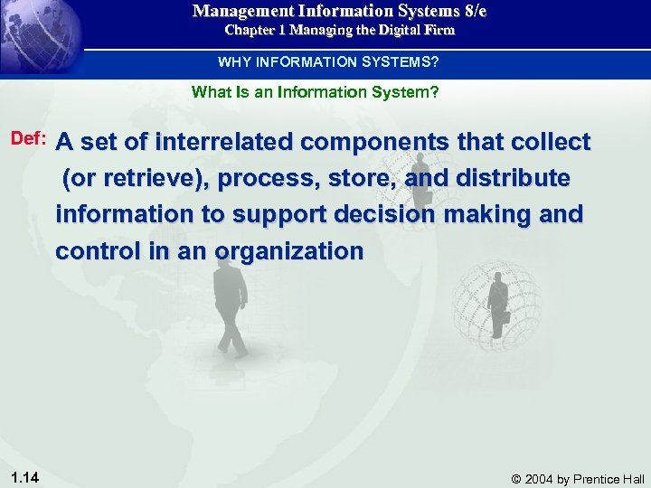 Management Information Systems 8/e Chapter 1 Managing the Digital Firm WHY INFORMATION SYSTEMS? What