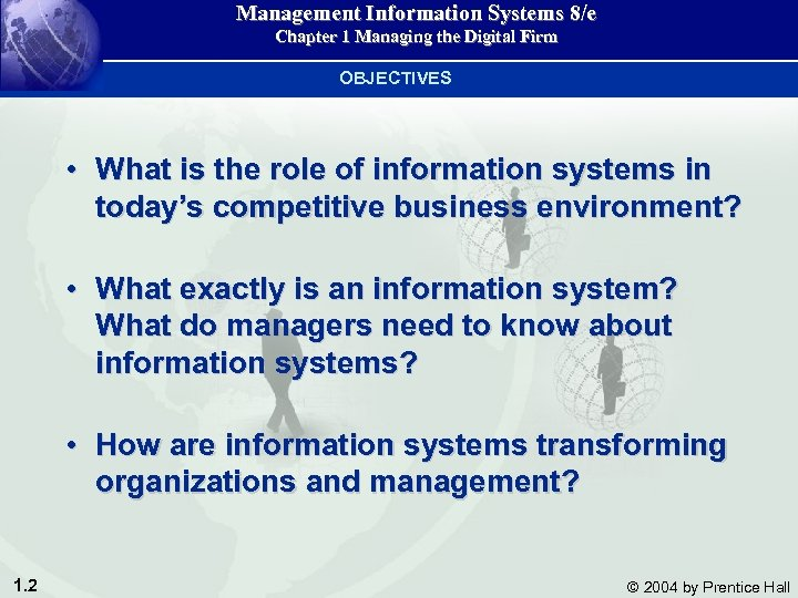 Management Information Systems 8/e Chapter 1 Managing the Digital Firm OBJECTIVES • What is
