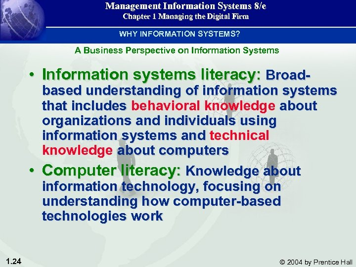 Management Information Systems 8/e Chapter 1 Managing the Digital Firm WHY INFORMATION SYSTEMS? A