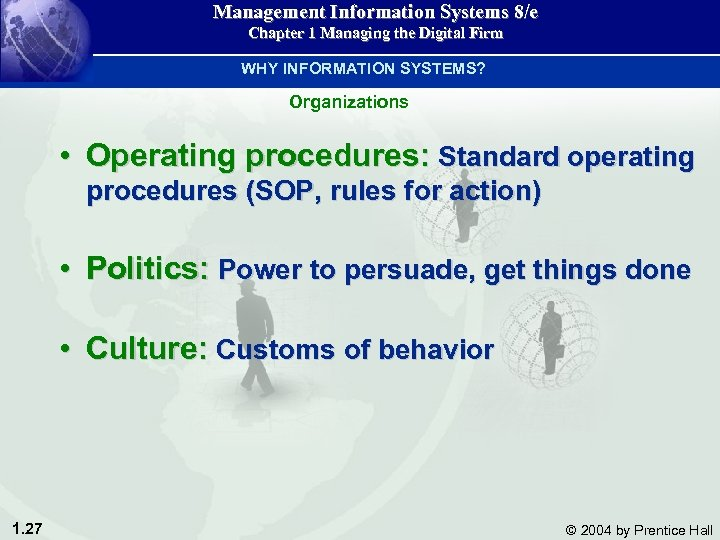 Management Information Systems 8/e Chapter 1 Managing the Digital Firm WHY INFORMATION SYSTEMS? Organizations