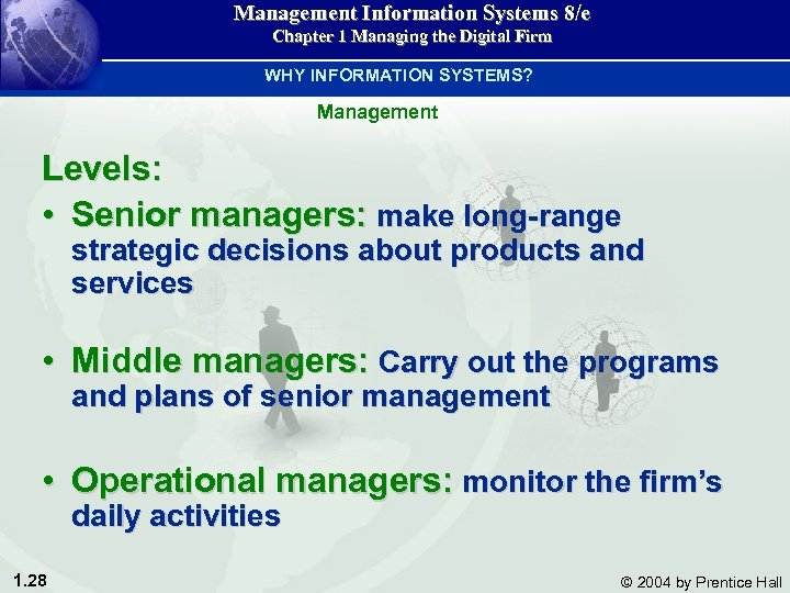 Management Information Systems 8/e Chapter 1 Managing the Digital Firm WHY INFORMATION SYSTEMS? Management