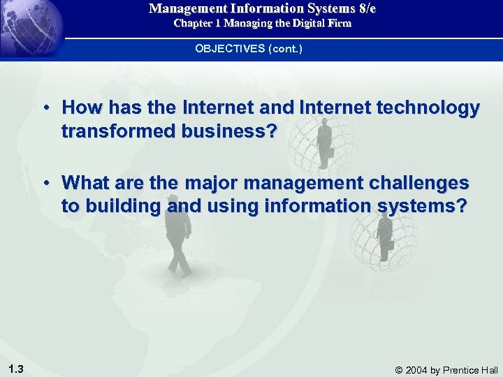 Management Information Systems 8/e Chapter 1 Managing the Digital Firm OBJECTIVES (cont. ) •
