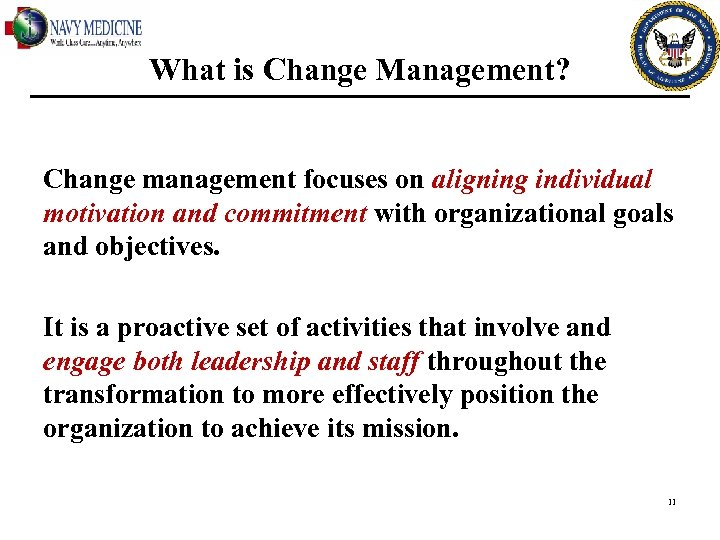 What is Change Management? Change management focuses on aligning individual motivation and commitment with