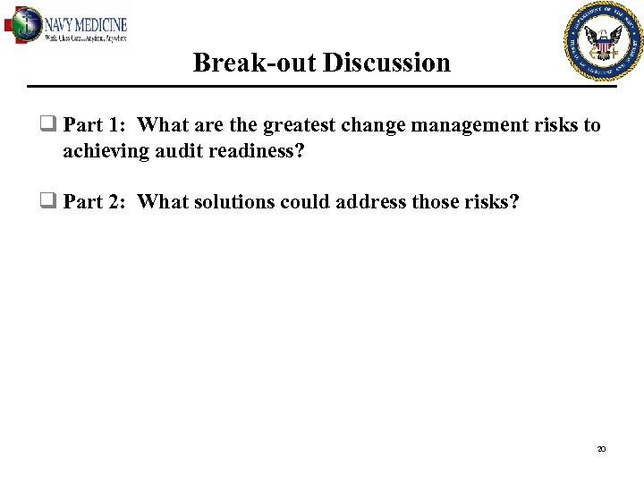 Break-out Discussion q Part 1: What are the greatest change management risks to achieving