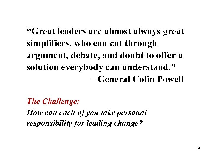 """""""Great leaders are almost always great simplifiers, who can cut through """"Quote"""" (optional) –"""