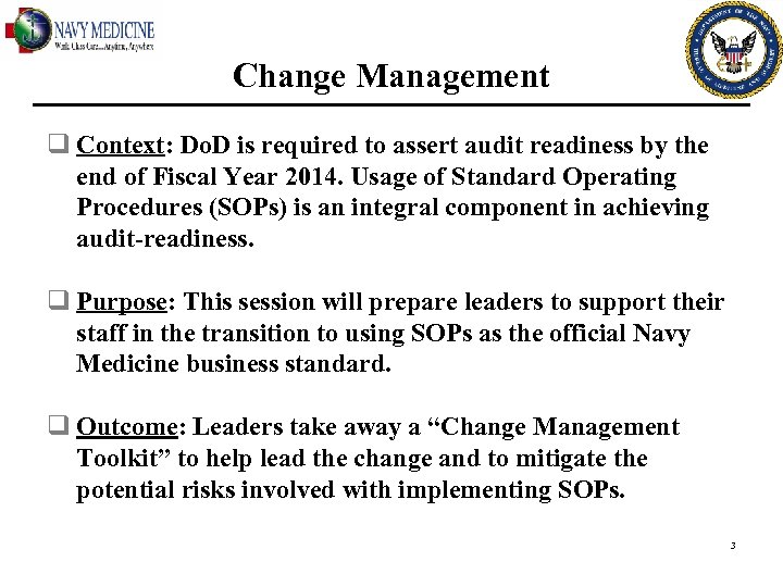 Change Management q Context: Do. D is required to assert audit readiness by the