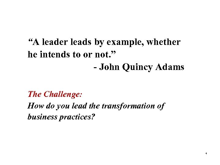 """""""A leader leads by example, whether """"Quote"""" (optional) he intends to or not. """""""