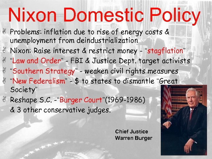 Nixon Domestic Policy Problems: inflation due to rise of energy costs & unemployment from