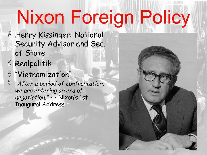 "Nixon Foreign Policy Henry Kissinger: National Security Advisor and Sec. of State Realpolitik ""Vietnamization"""