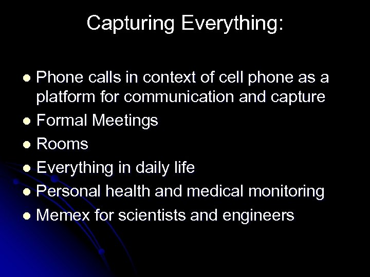 Capturing Everything: Phone calls in context of cell phone as a platform for communication