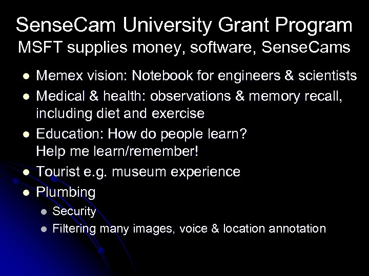 Sense. Cam University Grant Program MSFT supplies money, software, Sense. Cams l l l
