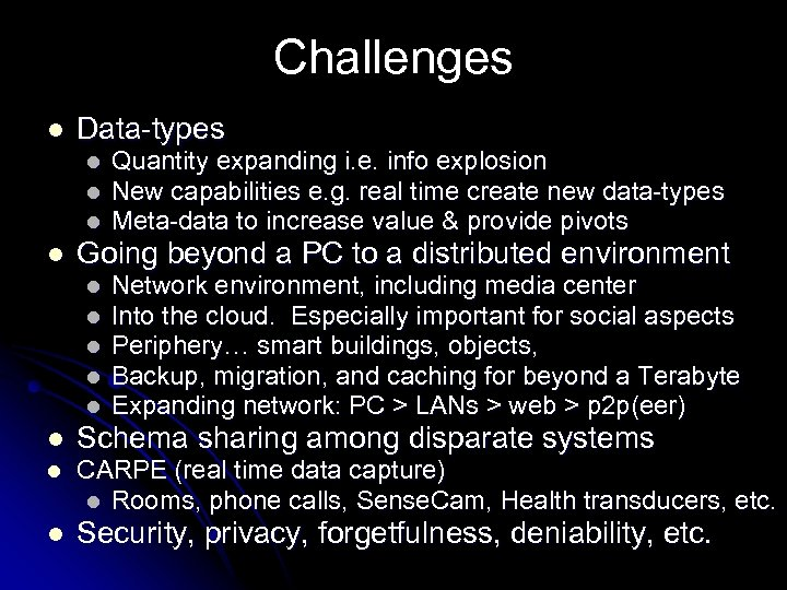 Challenges l Data-types l l Going beyond a PC to a distributed environment l