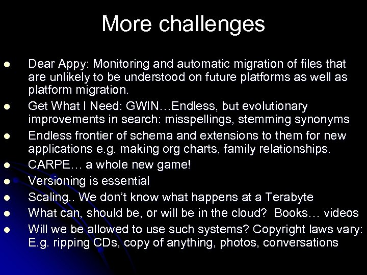 More challenges l l l l Dear Appy: Monitoring and automatic migration of files