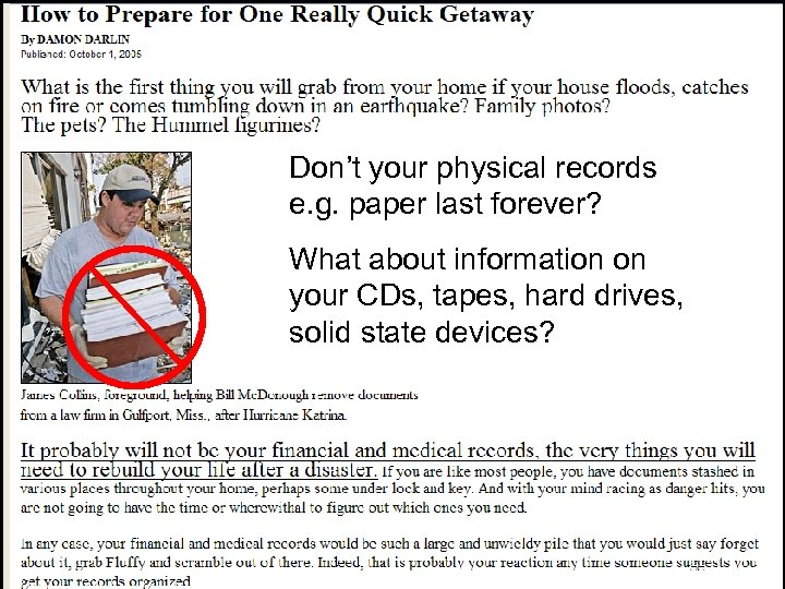 Is Cyberspace a safe store? Don't your physical records e. g. paper last forever?