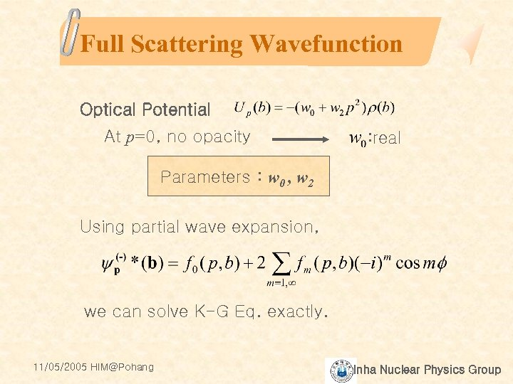 Full Scattering Wavefunction Optical Potential At p=0, no opacity : real Parameters : w