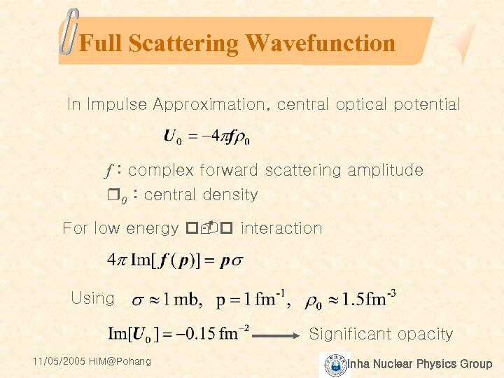 Full Scattering Wavefunction In Impulse Approximation, central optical potential f : complex forward scattering