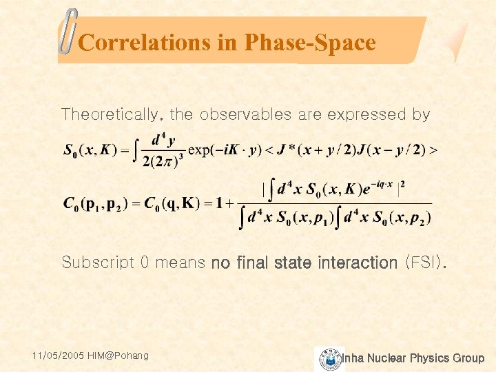 Correlations in Phase-Space Theoretically, the observables are expressed by Subscript 0 means no final