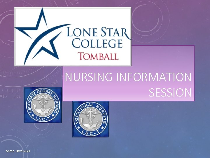 NURSING INFORMATION SESSION 2/2015 LSC-Tomball