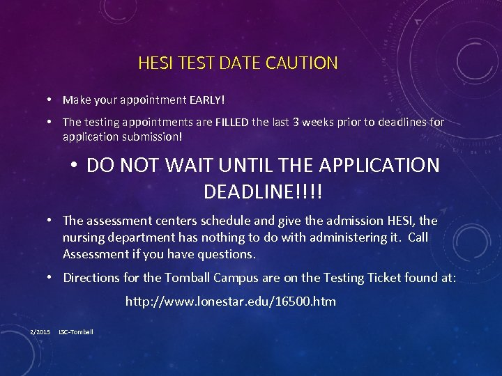 HESI TEST DATE CAUTION • Make your appointment EARLY! • The testing appointments are