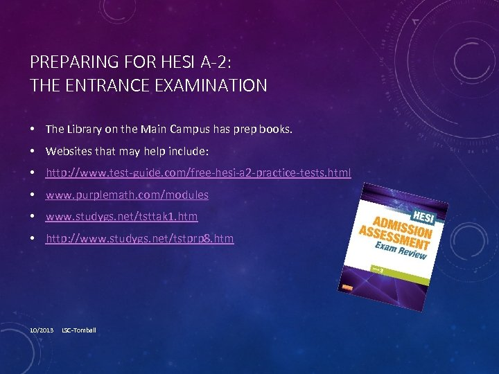 PREPARING FOR HESI A-2: THE ENTRANCE EXAMINATION • The Library on the Main Campus