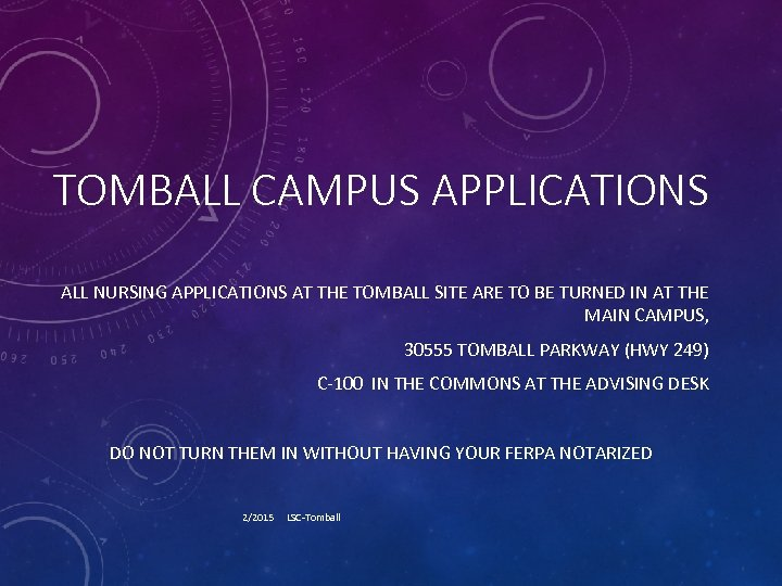 TOMBALL CAMPUS APPLICATIONS ALL NURSING APPLICATIONS AT THE TOMBALL SITE ARE TO BE TURNED