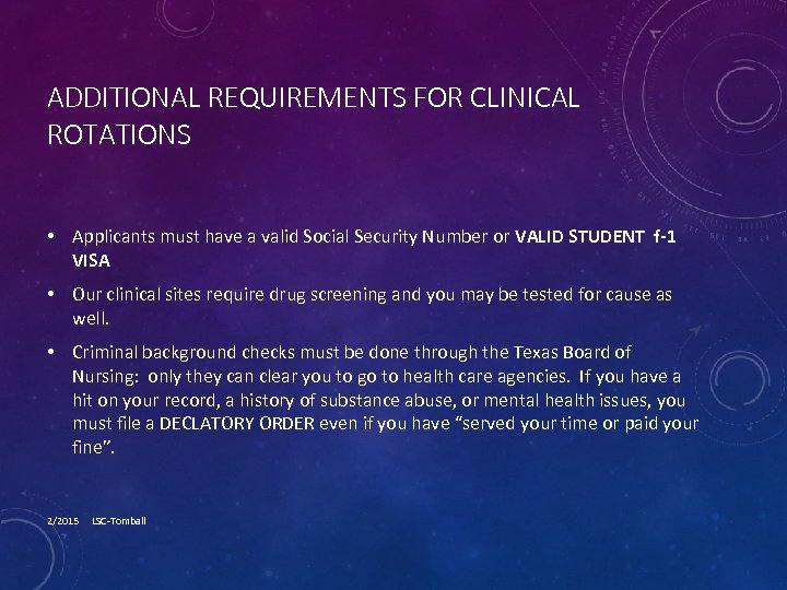 ADDITIONAL REQUIREMENTS FOR CLINICAL ROTATIONS • Applicants must have a valid Social Security Number
