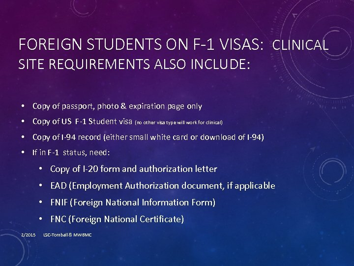 FOREIGN STUDENTS ON F-1 VISAS: CLINICAL SITE REQUIREMENTS ALSO INCLUDE: • Copy of passport,