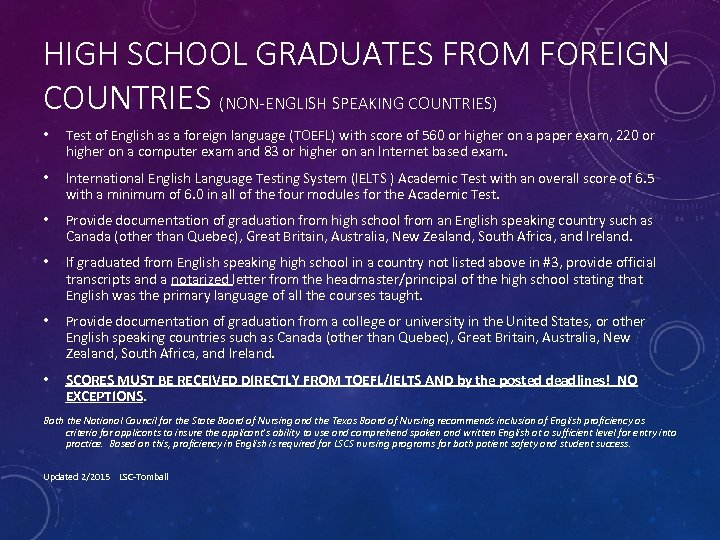 HIGH SCHOOL GRADUATES FROM FOREIGN COUNTRIES (NON-ENGLISH SPEAKING COUNTRIES) • Test of English as