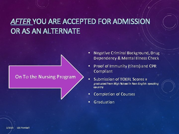 AFTER YOU ARE ACCEPTED FOR ADMISSION OR AS AN ALTERNATE • Negative Criminal Background,