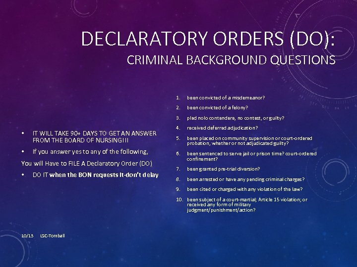 DECLARATORY ORDERS (DO): CRIMINAL BACKGROUND QUESTIONS 1. 2. • If you answer yes to