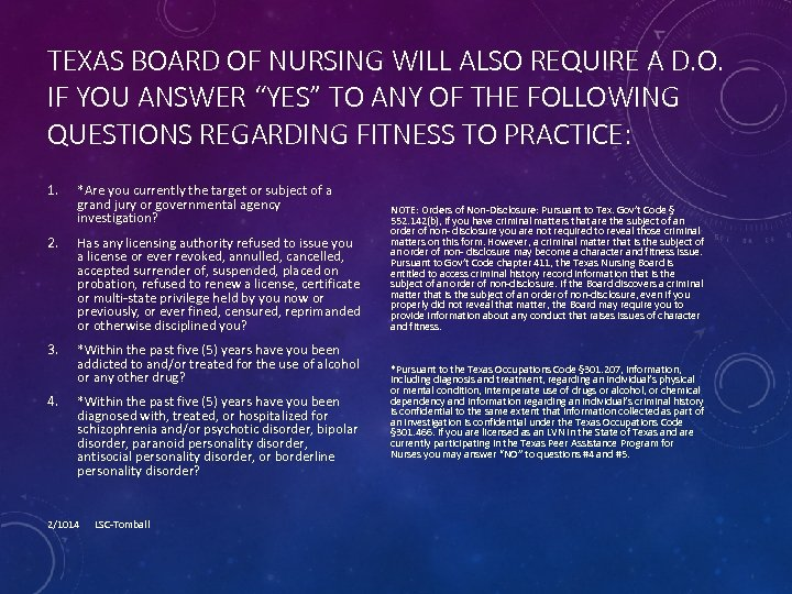 "TEXAS BOARD OF NURSING WILL ALSO REQUIRE A D. O. IF YOU ANSWER ""YES"""
