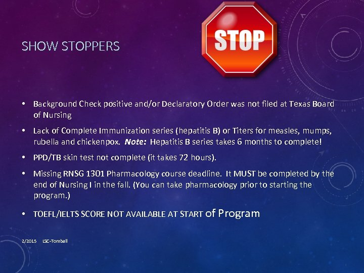 SHOW STOPPERS • Background Check positive and/or Declaratory Order was not filed at Texas