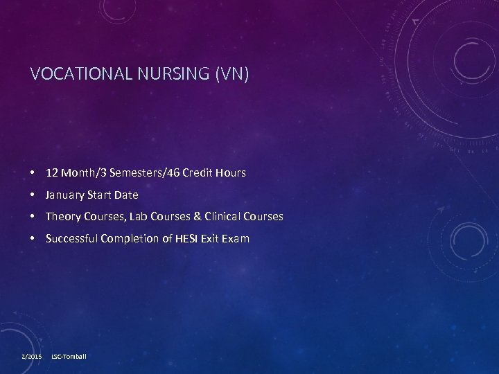 VOCATIONAL NURSING (VN) • 12 Month/3 Semesters/46 Credit Hours • January Start Date •