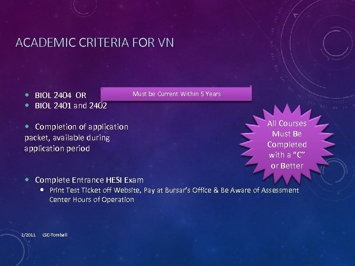 ACADEMIC CRITERIA FOR VN BIOL 2404 OR BIOL 2401 and 2402 Must be Current