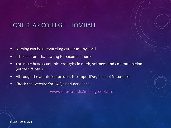 LONE STAR COLLEGE - TOMBALL • Nursing can be a rewarding career at any