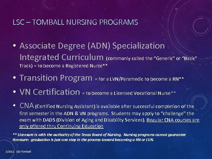 LSC – TOMBALL NURSING PROGRAMS • Associate Degree (ADN) Specialization Integrated Curriculum (commonly called