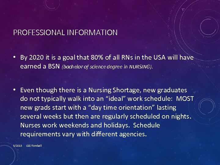 PROFESSIONAL INFORMATION • By 2020 it is a goal that 80% of all RNs
