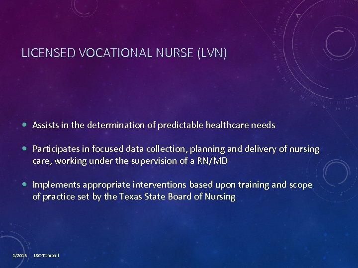 LICENSED VOCATIONAL NURSE (LVN) Assists in the determination of predictable healthcare needs Participates in