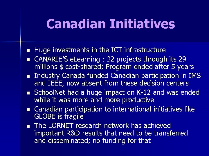 Canadian Initiatives n n n Huge investments in the ICT infrastructure CANARIE'S e. Learning