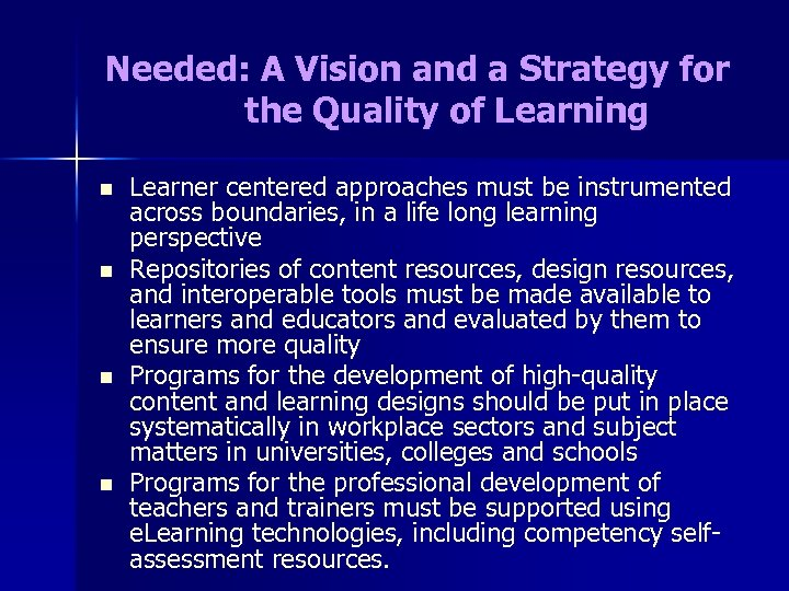 Needed: A Vision and a Strategy for the Quality of Learning n n Learner