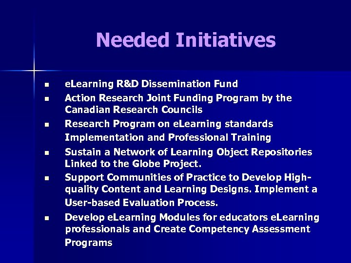 Needed Initiatives n n n e. Learning R&D Dissemination Fund Action Research Joint Funding