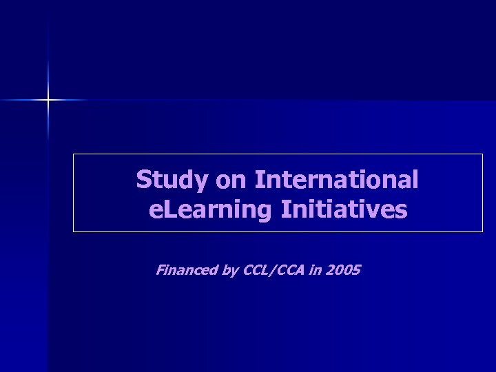 Study on International e. Learning Initiatives Financed by CCL/CCA in 2005