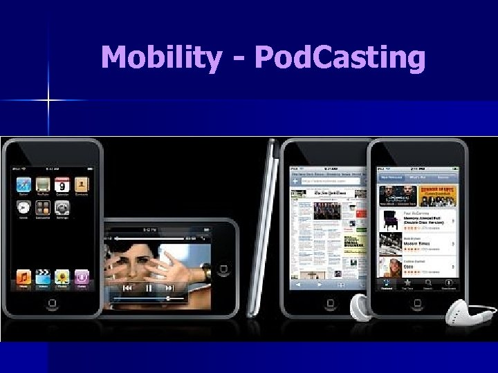 Mobility - Pod. Casting
