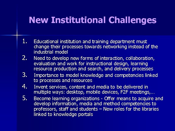 New Institutional Challenges 1. 2. 3. 4. 5. Educational institution and training department must
