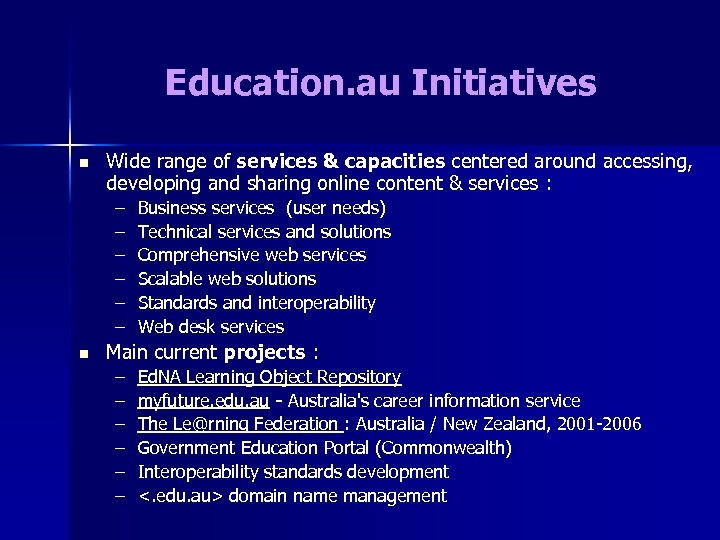 Education. au Initiatives n Wide range of services & capacities centered around accessing, developing