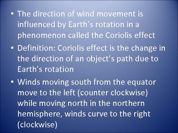 • The direction of wind movement is influenced by Earth's rotation in a