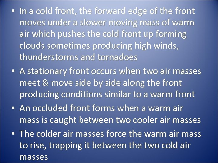• In a cold front, the forward edge of the front moves under